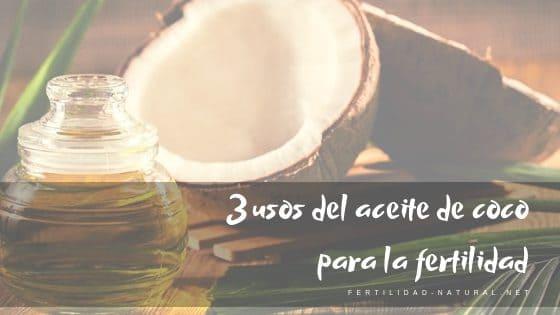 aceite de coco fertilidad