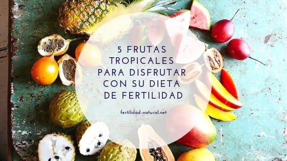 frutas tropicales fertilidad